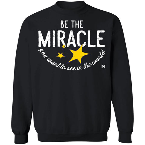 Be The Miracle - Unisex Crewneck Sweatshirt-Sweatshirts-The Miracles Store