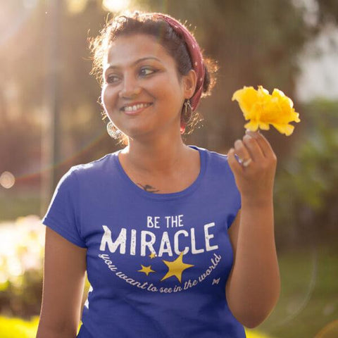 """Be The Miracle"" - Women's Shirts"