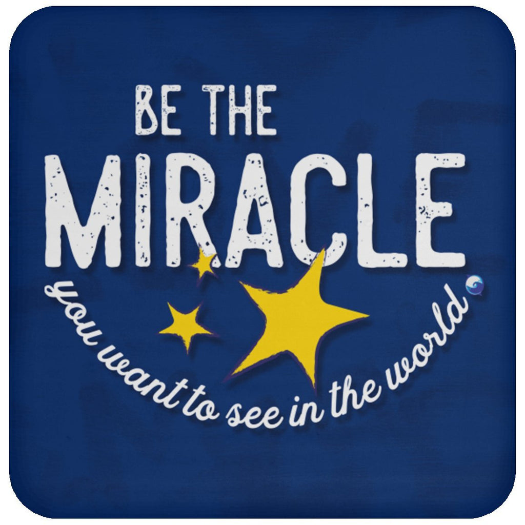 """Be the Miracle You Want to see in the World"" - Drink Coaster - Accessories - Blue - -"