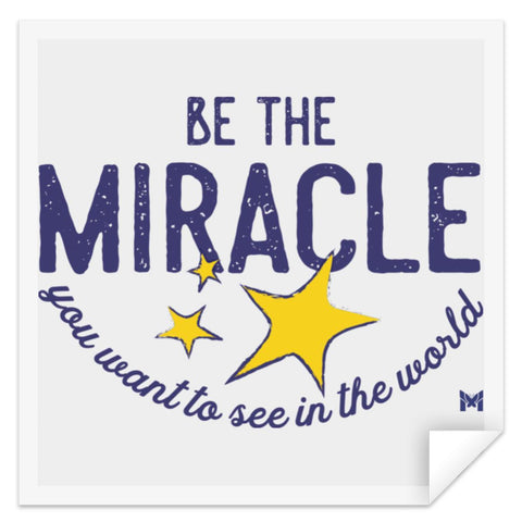 """Be The Miracle You Want To See In The World"" Sticker-Apparel-Small (3"" x 3"")-The Miracles Store"