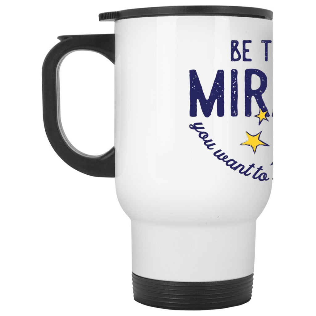 """Be The Miracle You Want To See In The World"" - Travel Mug - Accessories - White - One Size -"