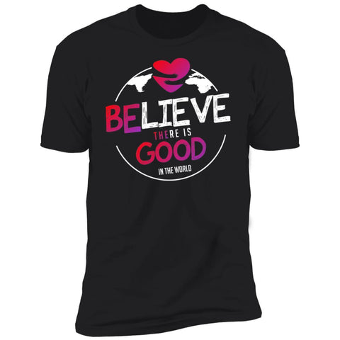 """Believe There Is Good In The World"" Unisex T-Shirt-T-Shirts-The Miracles Store"