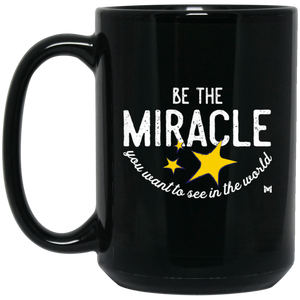 """Be The Miracle You Want To See In The World"" Mugs"