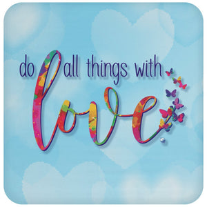 Do All Things with Love Beverage Coaster - Drinkware - Single - -