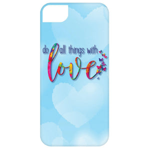 Do All Things With Love Cell Phone Cases - Apparel - iPhone 5 Case - -