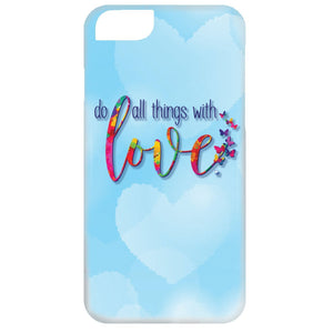 Do All Things With Love Cell Phone Cases - Apparel - iPhone 6 Case - -