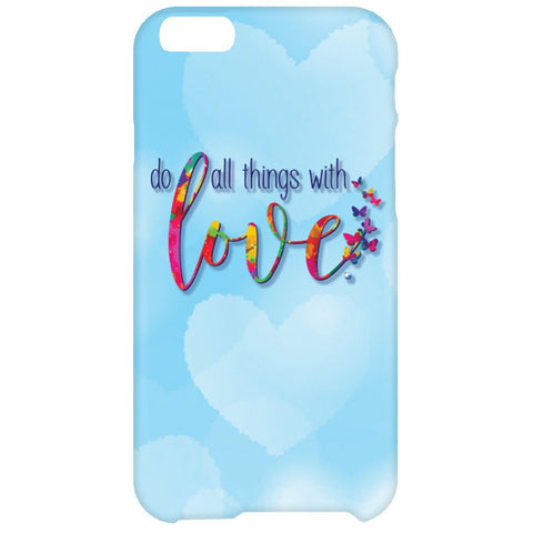 Do All Things With Love Cell Phone Cases - Apparel - iPhone 6 Plus Case - -