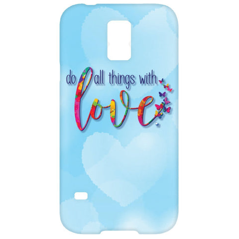 Do All Things With Love Cell Phone Cases - Apparel - Samsung Galaxy S5 Case - -