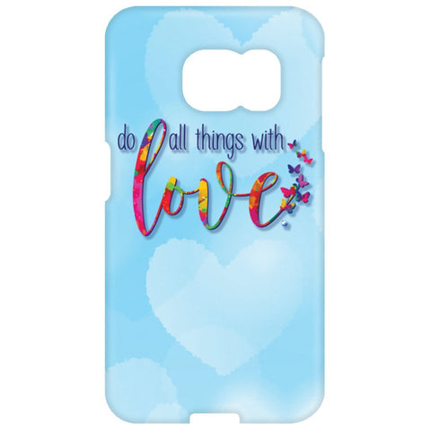Do All Things With Love Cell Phone Cases - Apparel - Samsung Galaxy S6 Edge Case - -