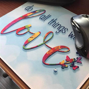 Do All Things With Love - Computer Mouse Pad - Customer Photo - Tammy Lawman