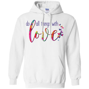 Do All Things with Love Pullover Hoodie - Hoodies - White - Small -