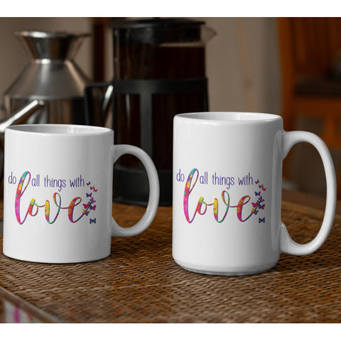"""Do All Things With Love"" Mug"