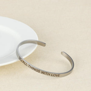 Do All Things With Love - Stainless Steel Bangle