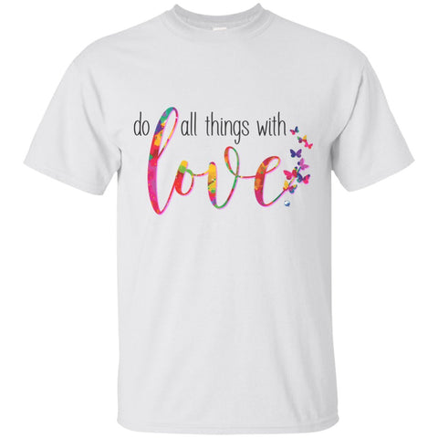 Do All Things With Love Tee's and Tops - Apparel - Custom Ultra Cotton T-Shirt - White - Small