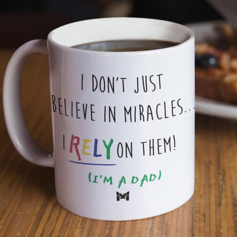 """I Rely On Miracles"" Funny Dad Mug"