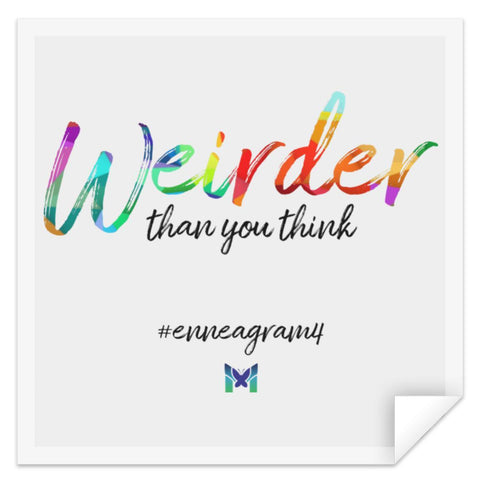"Enneagram 4 ""Weirder Than You Think"" - Sticker-Accessories-Small (3"" x 3"")-The Miracles Store"