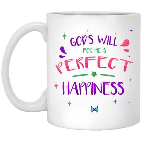 """God's Will For Me Is Perfect Happiness"" Mug-Apparel-The Miracles Store"