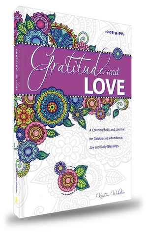 Gratitude and Love: A coloring book and gratitude journal for celebrating abundance, joy and daily blessings - Books and Journals - - -