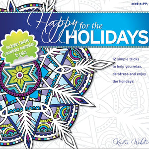 Happy for the Holidays: Coloring book with 12 simple tricks to help you relax, de-stress and enjoy the holidays! - books and journals - - -