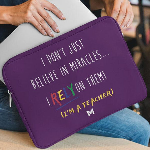 """I Rely On Miracles"" Funny Laptop Sleeve For Teachers-Apparel-The Miracles Store"