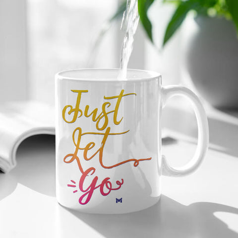 """Just Let Go"" Mug"