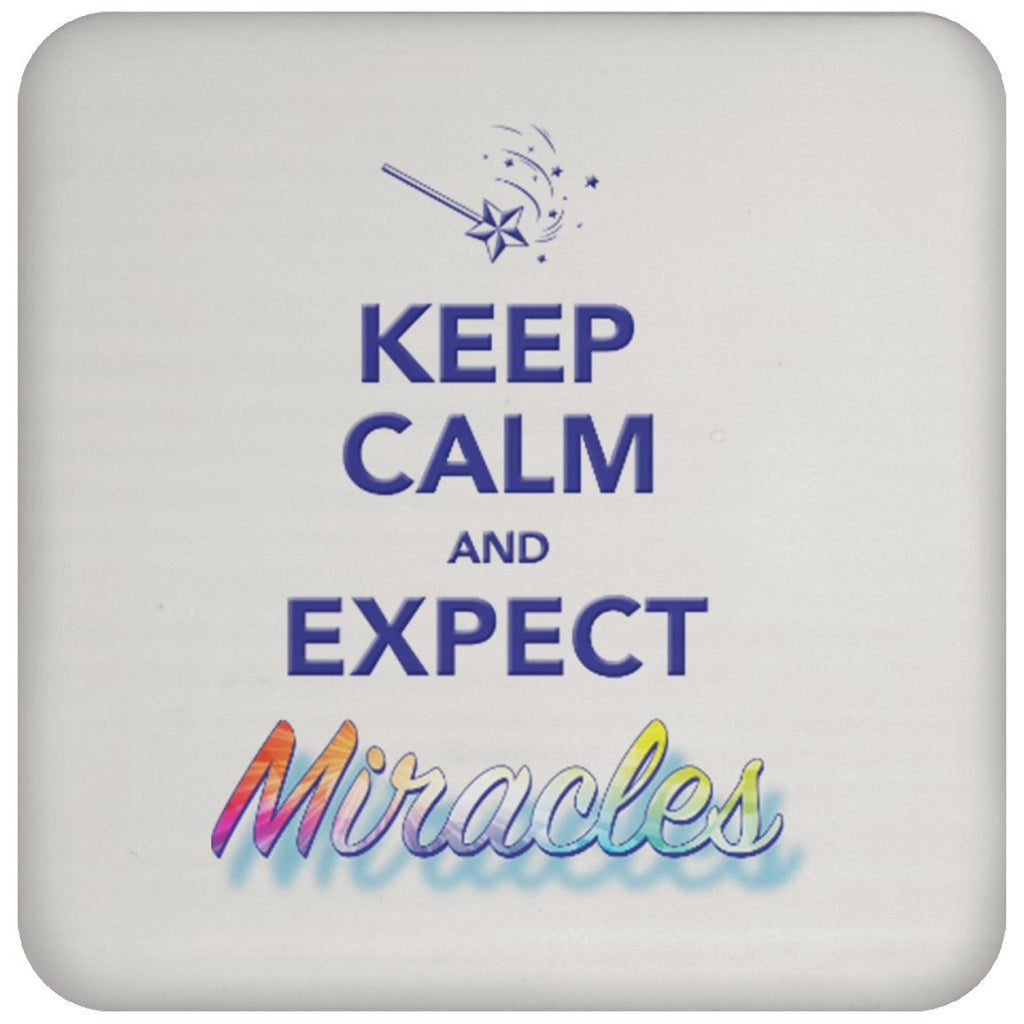 Keep Calm And Expect Miracles - Drink Coaster - Drinkware - Default - -