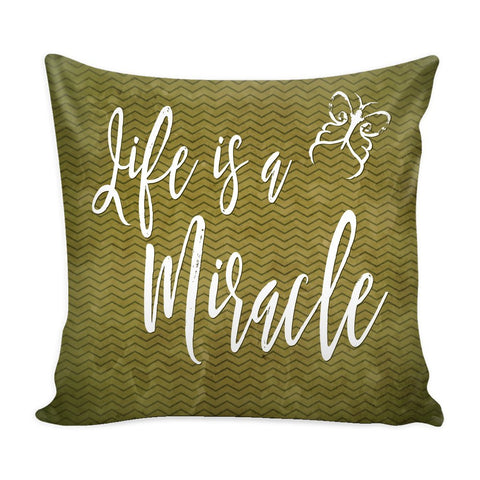 """Life Is A Miracle"" Cover for Throw Pillow - Pillows - Green - -"