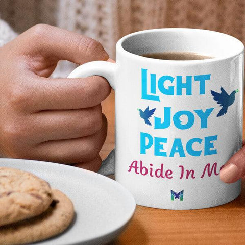 """Light, Joy, Peace Abide In Me"" Mug-Apparel-The Miracles Store"