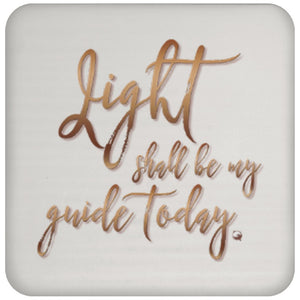 Light Shall Be My Guide Today - Sun - Drink Coaster - Drinkware - Copper Letters - -