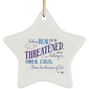 Nothing Real Can Be Threatened - Ceramic ACIM Christmas Ornament-Apparel-Star-The Miracles Store