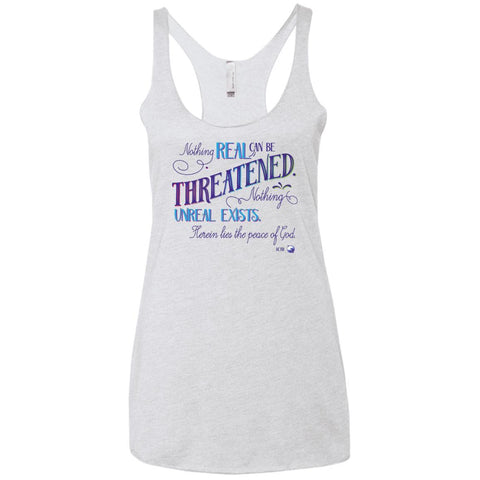 Nothing Real Can Be Threatened - Women's Shirts, Tees, and Tanks - ACIM-Apparel-Triblend Racerback Tank-Heather White-Small-The Miracles Store