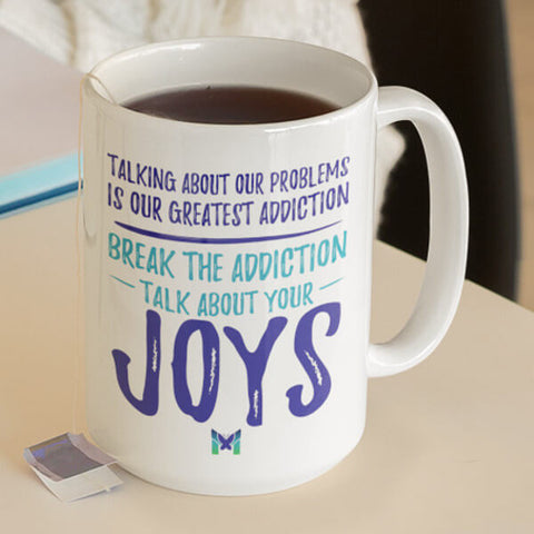 """Talk About Your Joys"" Mug"