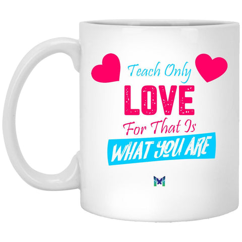 """Teach Only Love"" Mug-Apparel-The Miracles Store"
