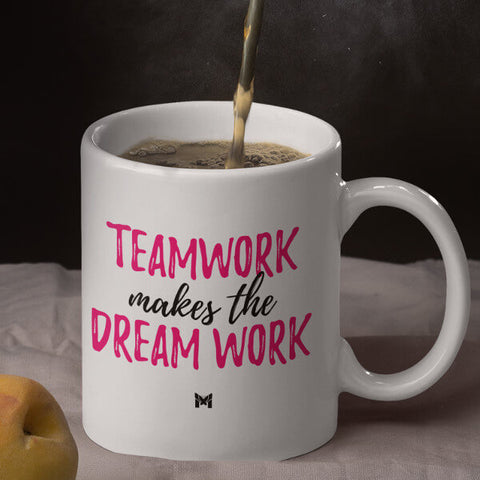 """Teamwork Makes The Dream Work"" Mug For Women"
