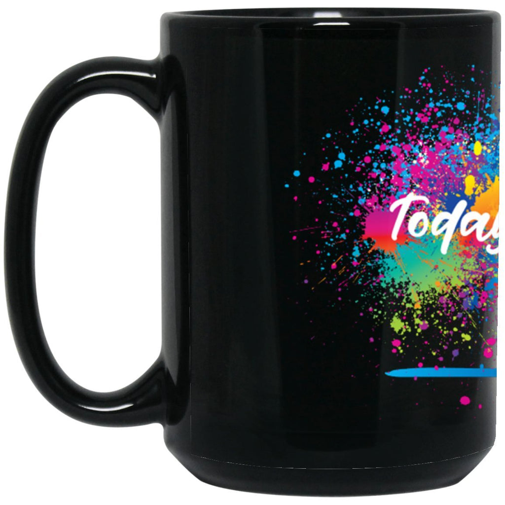 """Today I Choose"" - {Fill in the Blank} Coffee Mug - Drinkware - Splatter - Black -"