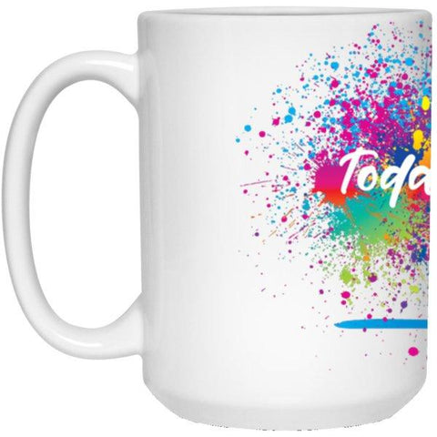 """Today I Choose"" - {Fill in the Blank} Coffee Mug - Drinkware - Splatter - White -"