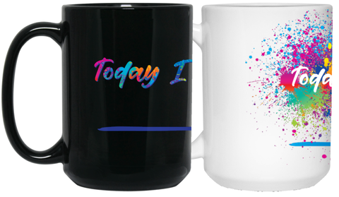 """Today I Choose"" - {Fill in the Blank} Coffee Mug - Drinkware - - -"