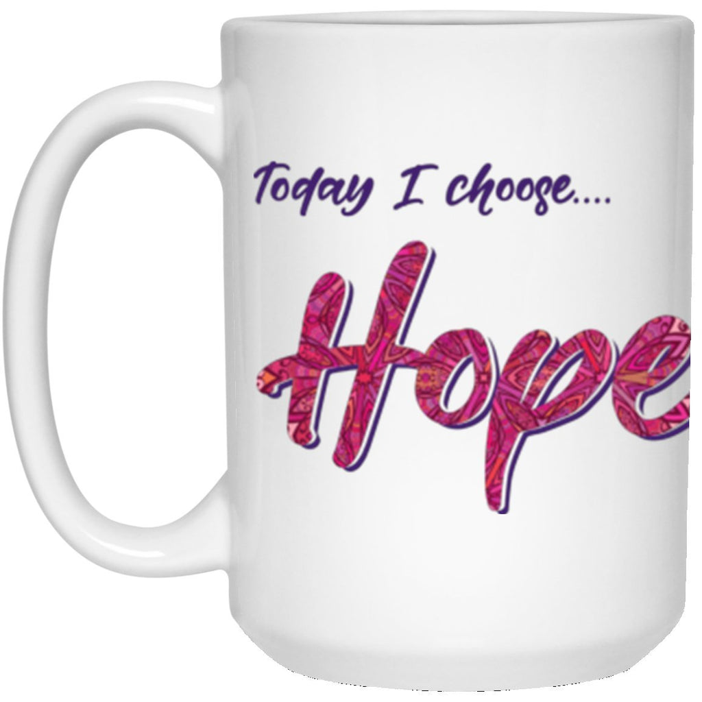 """Today I Choose Hope"" Ceramic Mug - Drinkware - White - -"