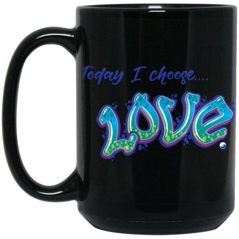 """Today I Choose Love"" - Black Mug - Drinkware - Blue/Green - One Size -"