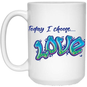 """Today I Choose Love"" - White Coffee Mug - Drinkware - Blue/Green - -"