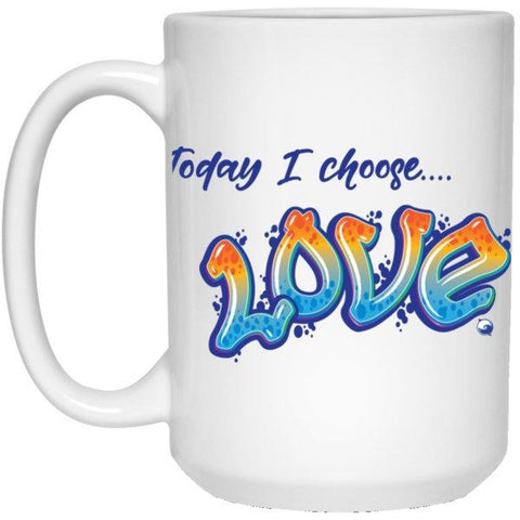 """Today I Choose Love"" - White Coffee Mug - Drinkware - Orange/Blue - -"
