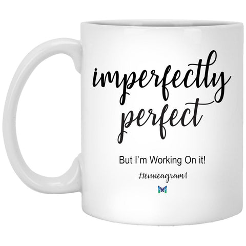 "Type 1 ""Imperfectly Perfect"" - Enneagram Coffee Cup-Apparel-White-Small (11oz)-The Miracles Store"