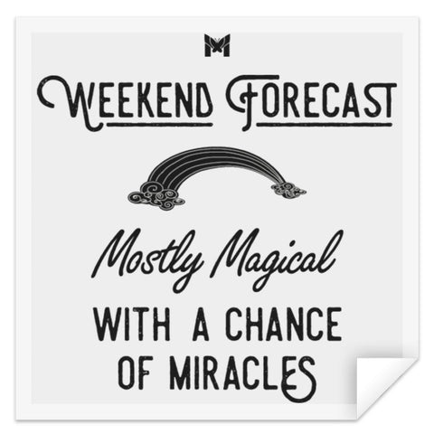 """Weekend Forecast - Mostly Magical"" - Sticker-Apparel-STSQ Square Sticker-White-S-The Miracles Store"