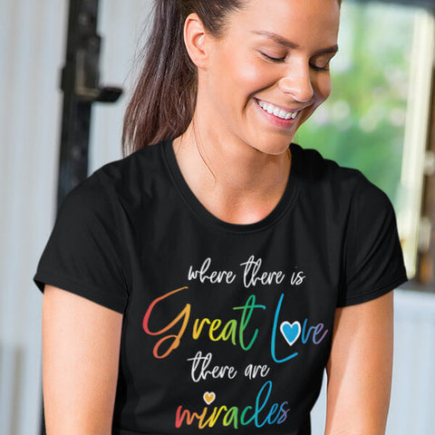 "Smiling Woman Wearing Black ""Where There Is Great Love, There Are Miracles"" T-Shirt"