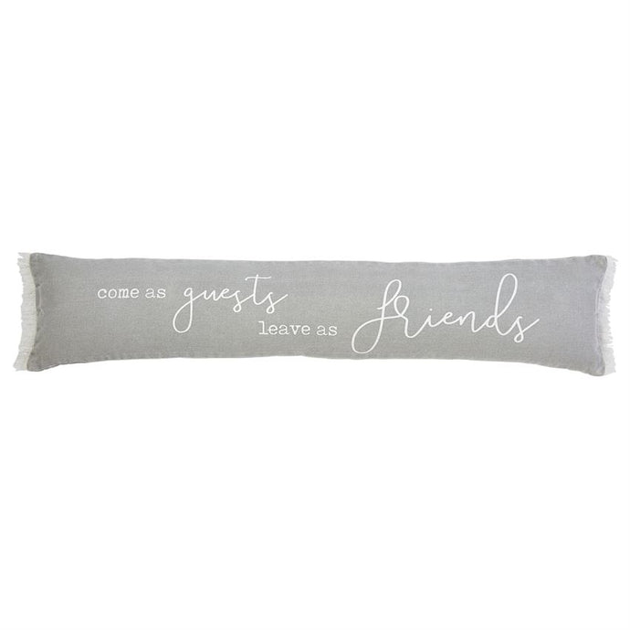 Come As Guests Leave As Friends Long Pillow