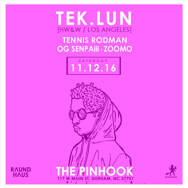 Runaway and Raund Haus join forces to bring HW&W artist Tek.Lun to Durham