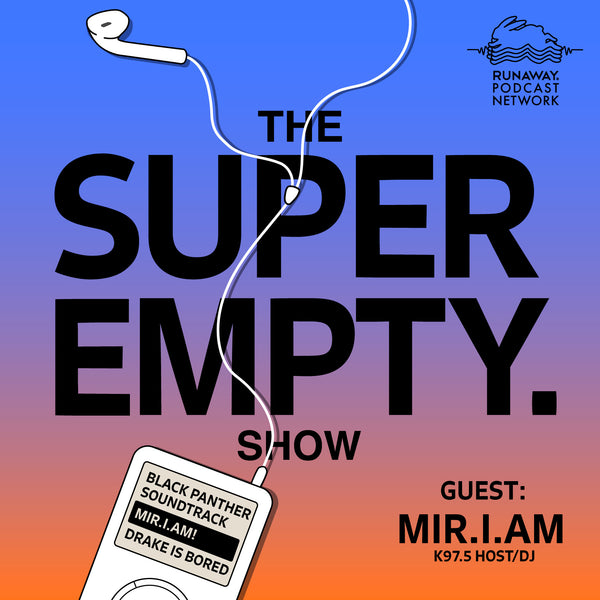 The Super Empty Show Ep. 4: No More Car Selfies! w/ K97.5's Mir.I.Am