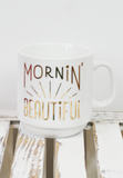 mornin' beautiful stackable mug