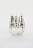 makes a day better stemless wine glass