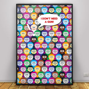 I Don't Need A Gun - graphic design poster